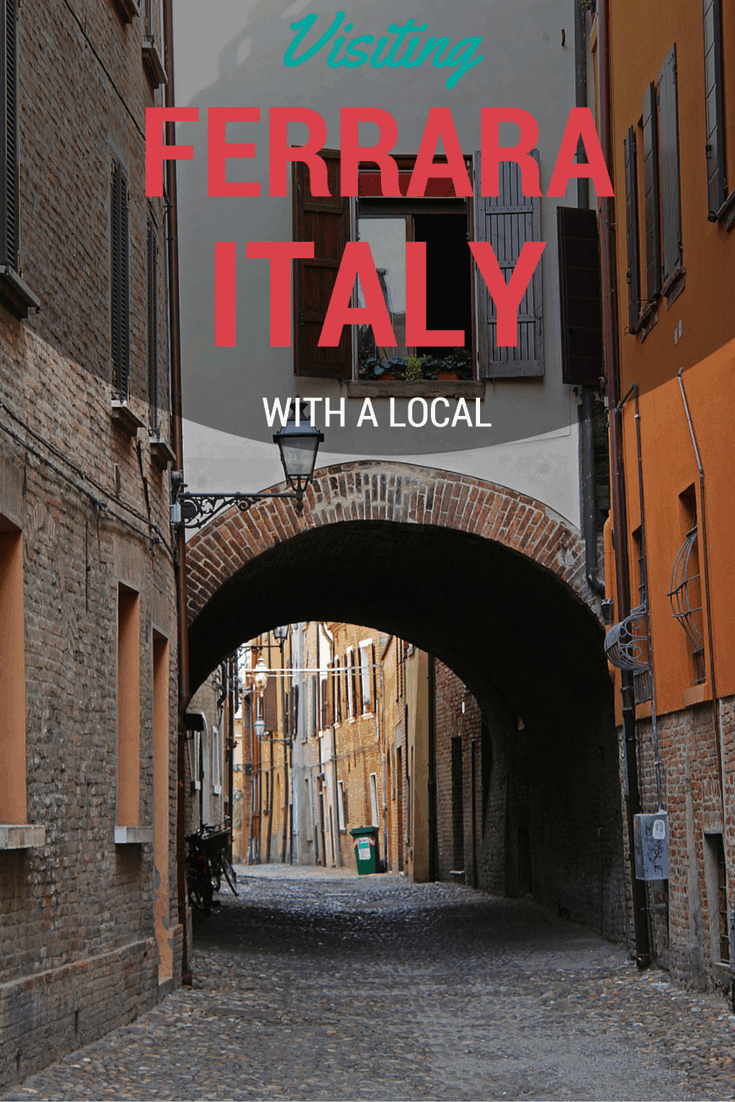 Visiting Ferrara Italy with a Local