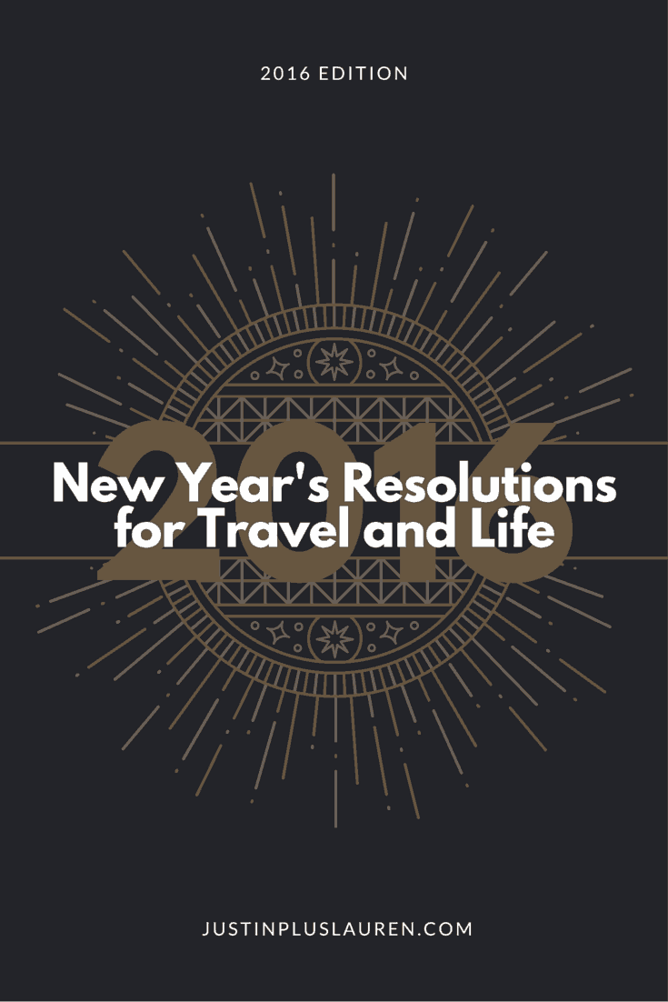New Year's Resolutions for Travel and Life in 2016 - by Lauren of Justin Plus Lauren