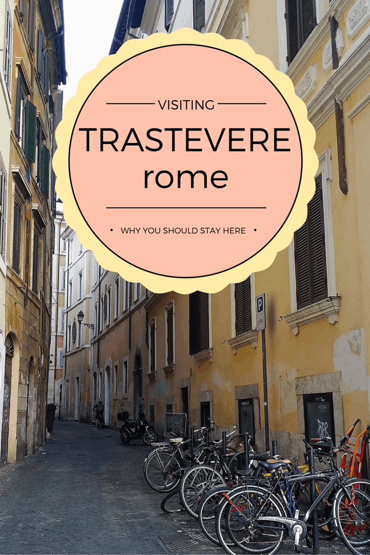 Why you should stay in Trastevere, Rome