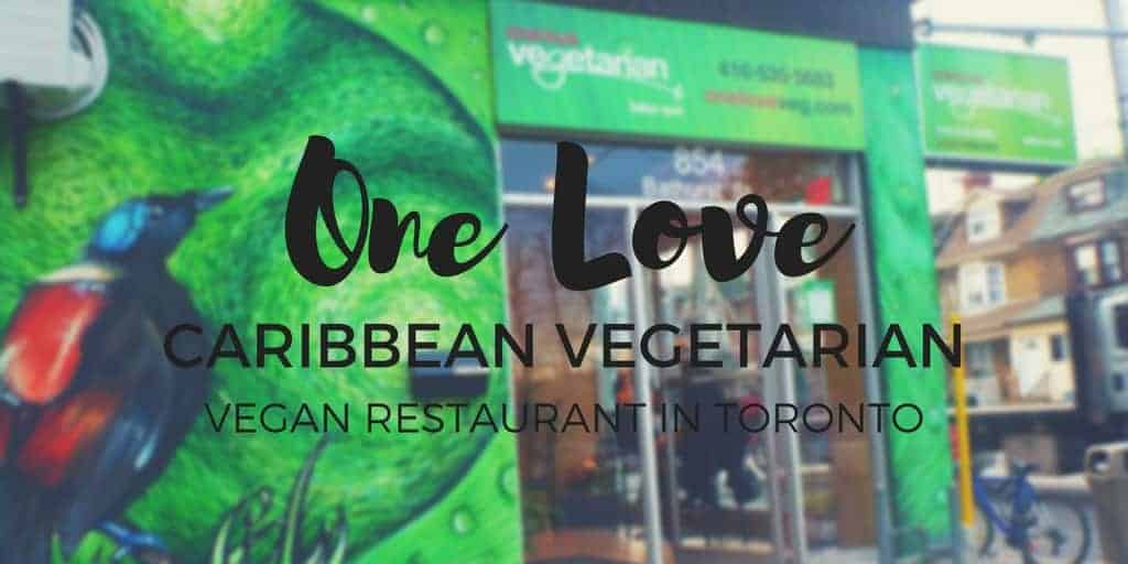 One Love Caribbean Vegetarian Vegan Restaurant Toronto