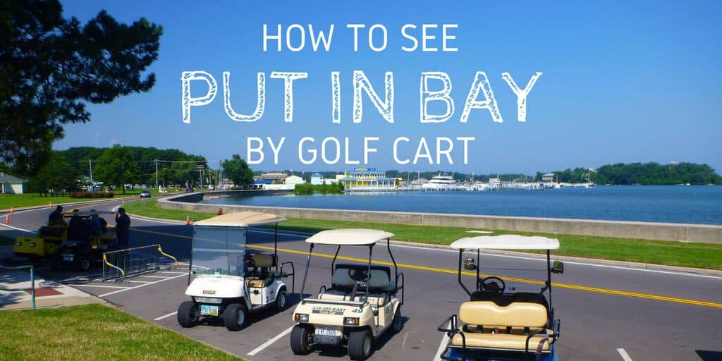 How To See Put In Bay By Golf Cart Justin Plus Lauren