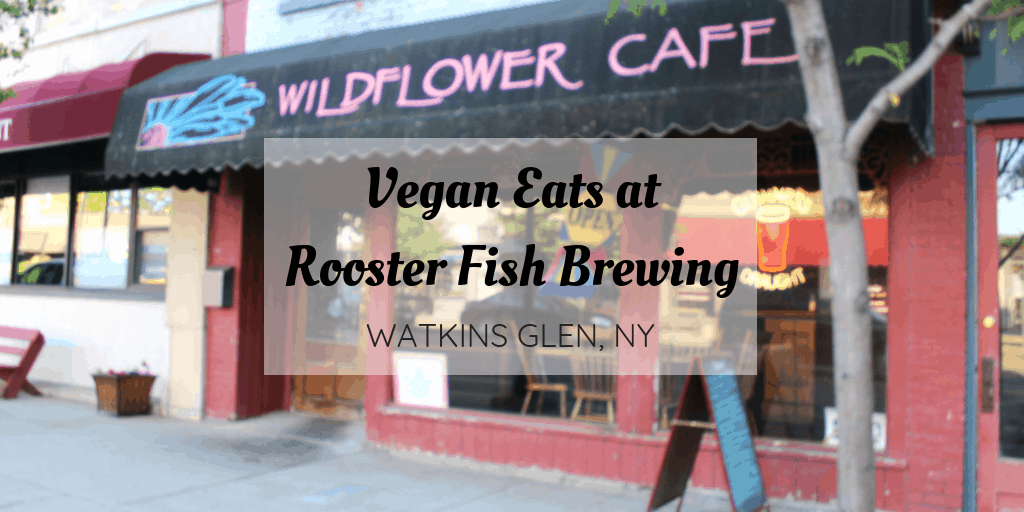 Vegan Food at Rooster Fish Brewing in Watkins Glen NY