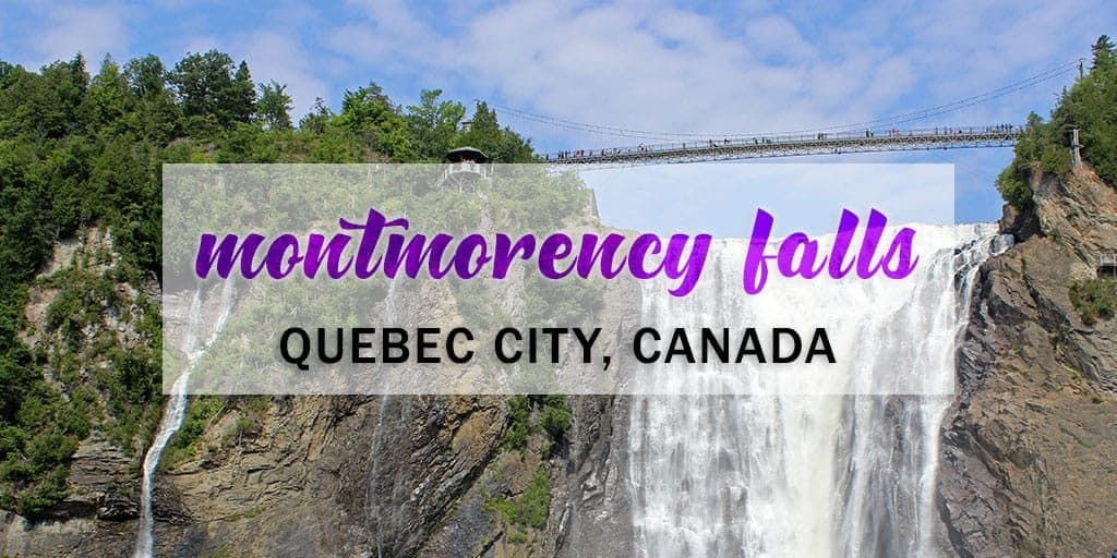 Montmorency Falls Quebec City: An Impressive Waterfall You Must See Up Close