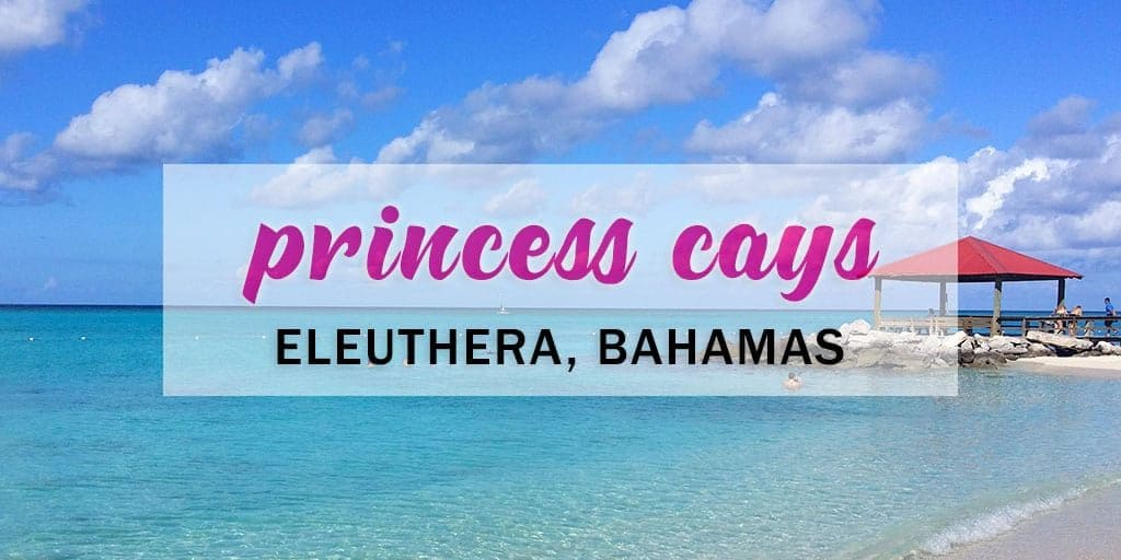 What to Do in Princess Cays Bahamas from the Caribbean Princess