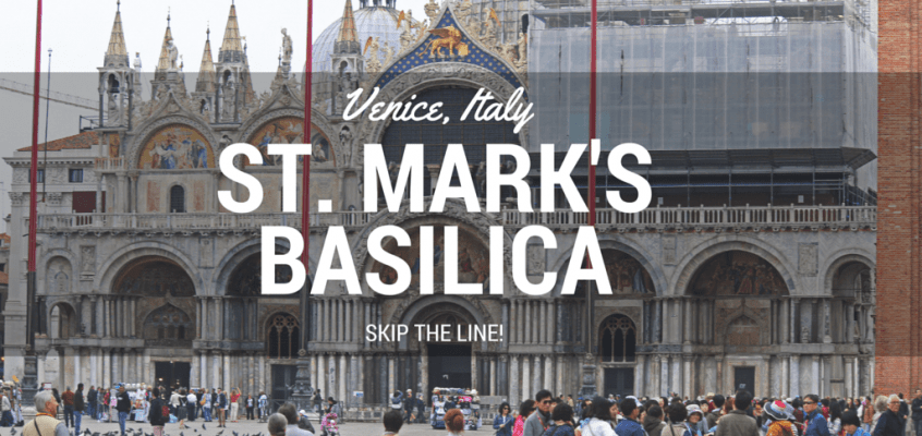 St Mark's Basilica Venice – Skip the Line!