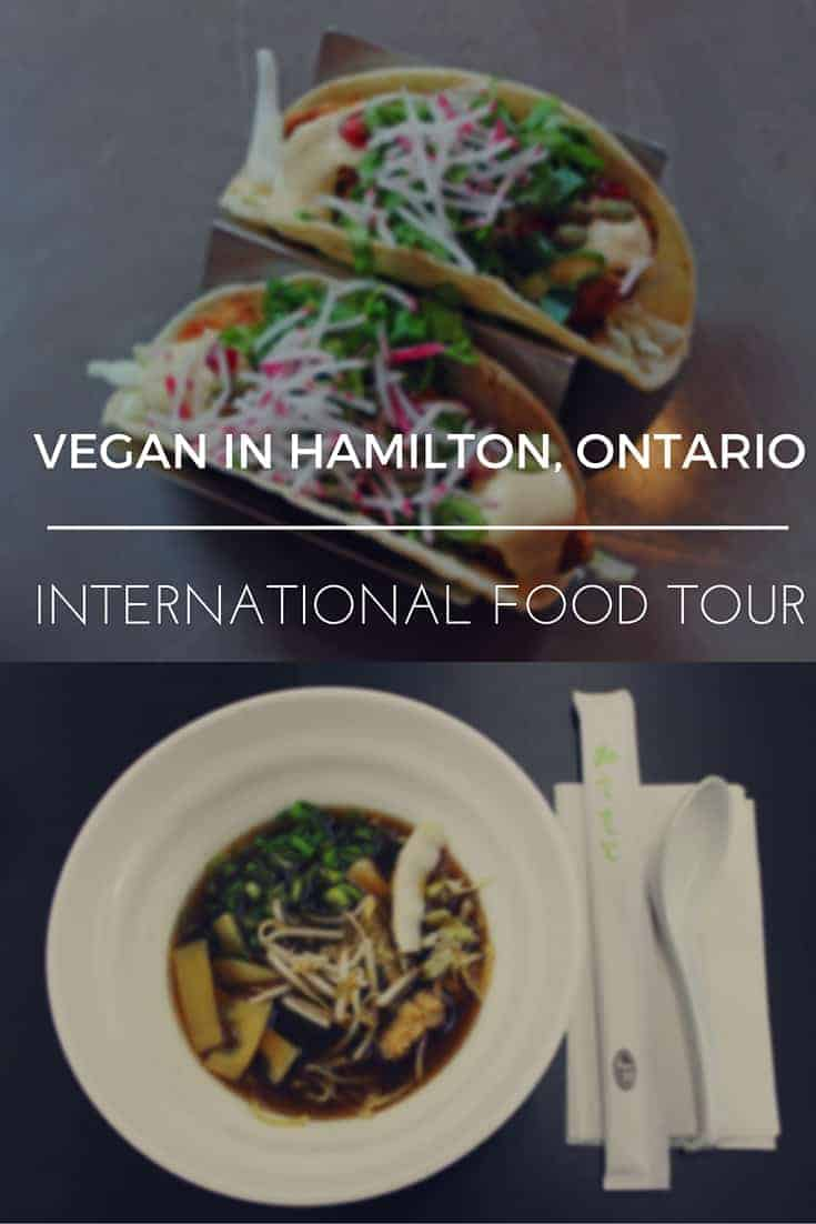 Vegan in Hamilton, Ontario: An International Food Tour
