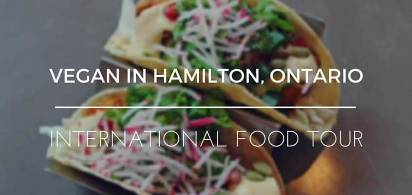 Hamilton Ontario Vegan International Food Tour
