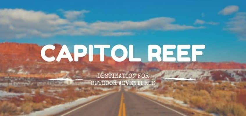 Capitol Reef: The Perfect Destination for Outdoor Adventures