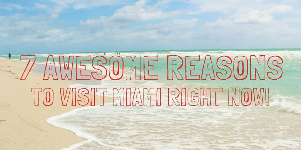 7 Awesome Reasons to Visit Miami-Title