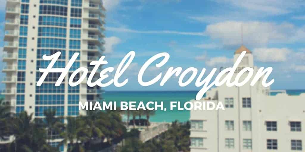 Hotel Review Croydon Miami Beach Florida