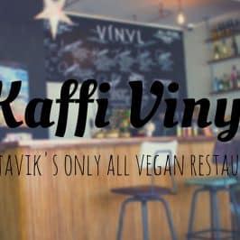 Kaffi Vinyl – Reykjavik's Only All Vegan Restaurant