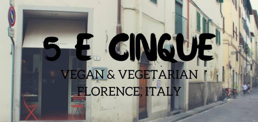 5 e Cinque Vegetarian Restaurant – Vegan in Florence Italy