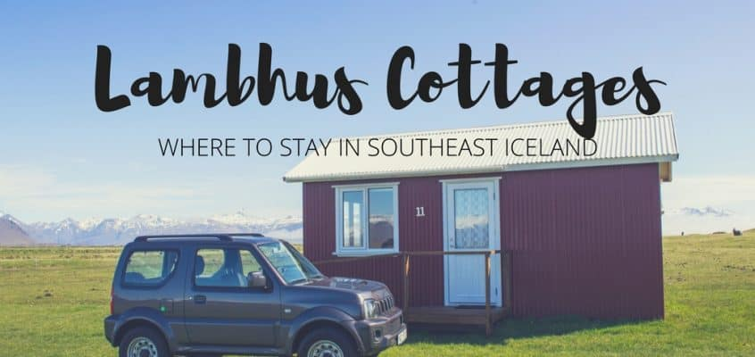 Lambhus Cottages – Where to Stay in Southeast Iceland