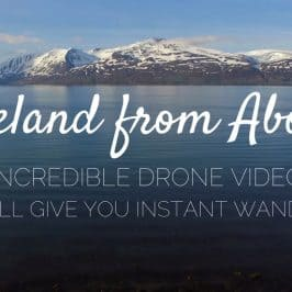 Incredible Iceland Drone Video That Will Give You Instant Wanderlust
