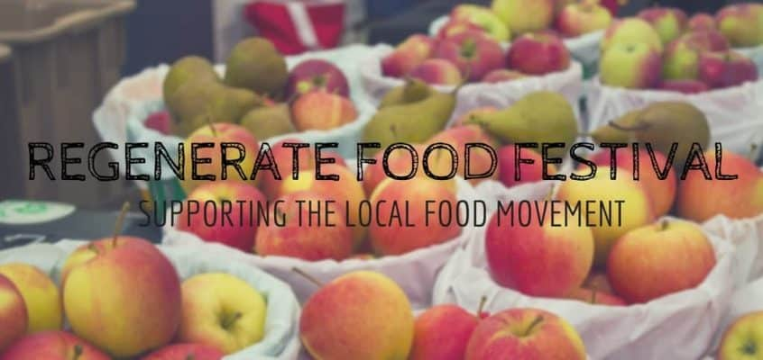 Regenerate Food Festival – Supporting the Local Food Movement