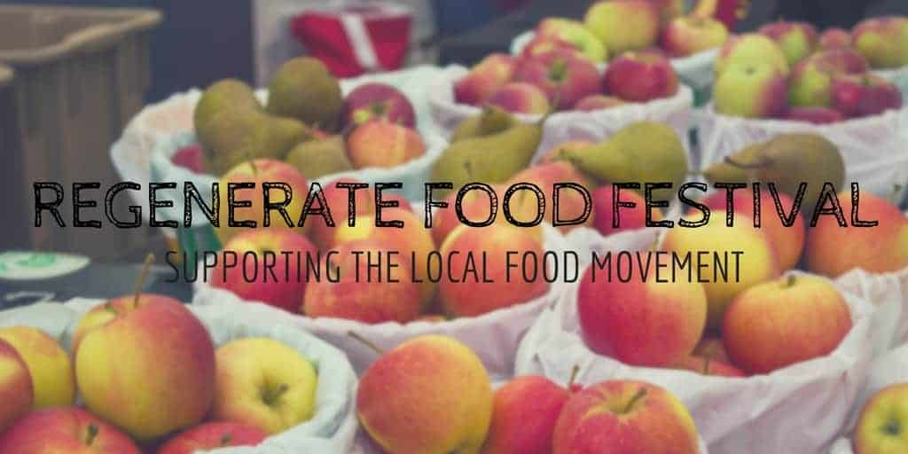 Regenerate Food Festival London, Ontario - Supporting the Local Food Movement