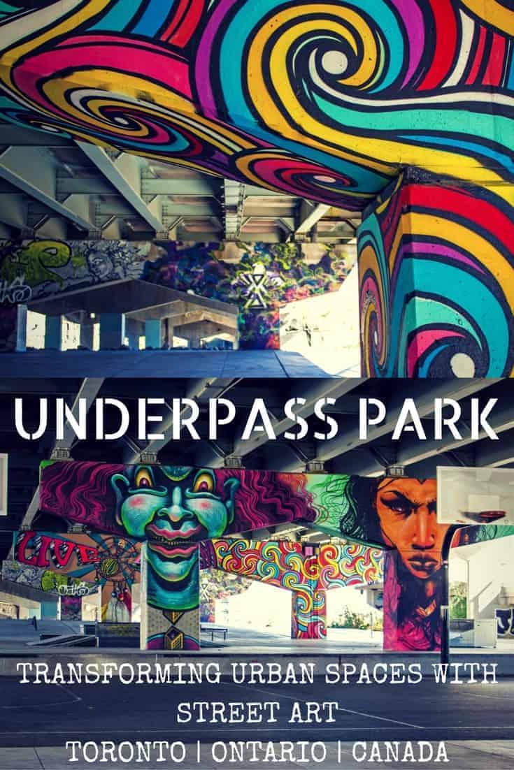 Underpass Park - Transforming Urban Spaces with Street Art - Toronto, Ontario, Canada