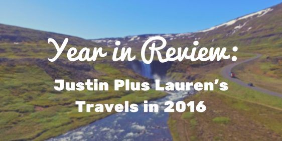 Year in Review: Justin Plus Lauren's Travels in 2016