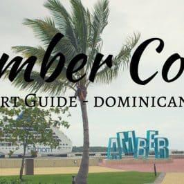 Amber Cove Cruise Port Guide, Dominican Republic