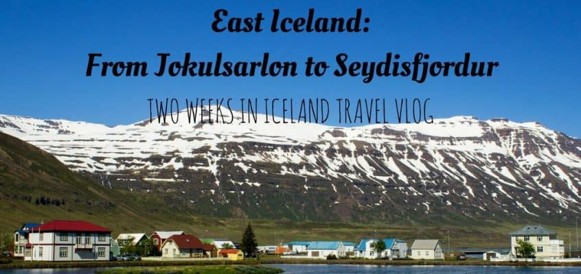 East Iceland Video – From Jokulsarlon to Seydisfjordur