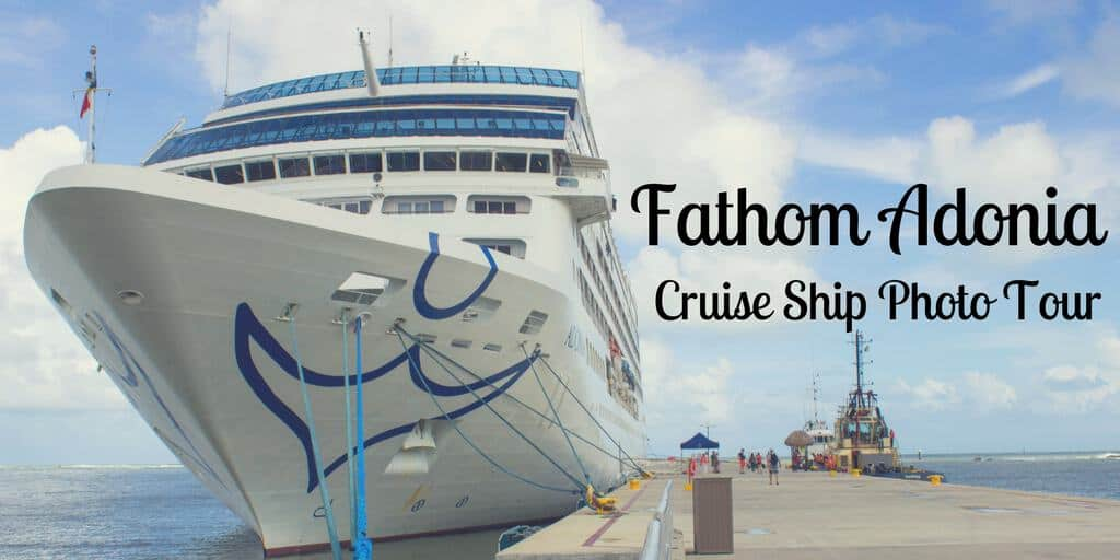 Fathom Adonia Cruise Ship Photo Tour Justin Plus Lauren - Adonia cruise ship