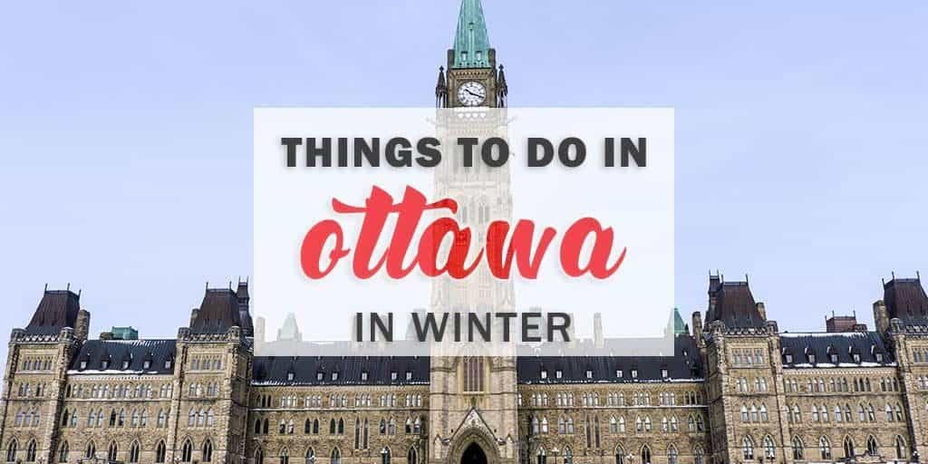 Things to Do in Ottawa in Winter: The Best Winter Activities in Ottawa