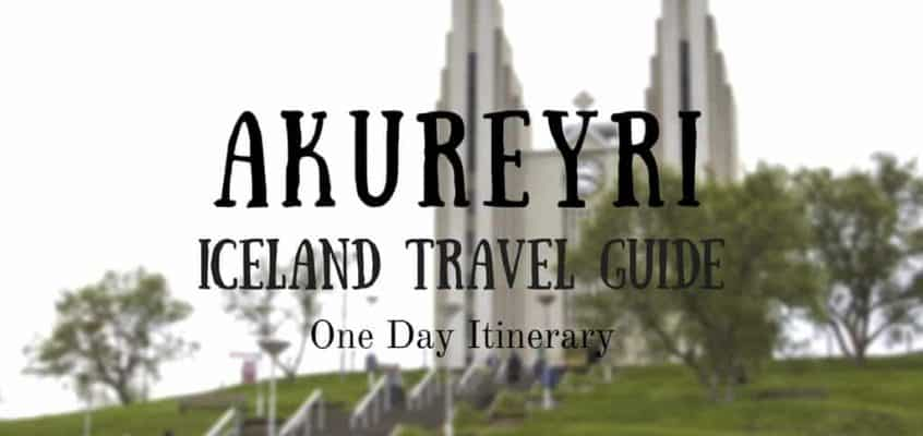 Akureyri Travel Guide – One Day in Akureyri Iceland