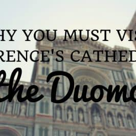 Why You Must Visit the Duomo Florence