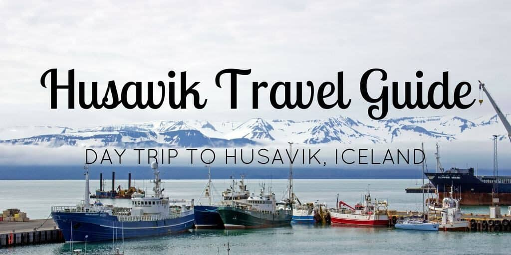 Husavik Travel Guide - Day Trip to Husavik Iceland