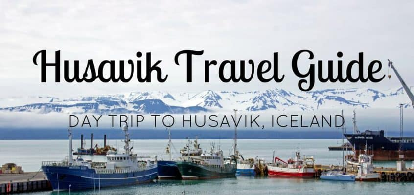 Husavik Travel Guide – Day Trip to Husavik Iceland