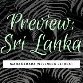 Preview: Sri Lanka and Mahagedara Wellness Retreat
