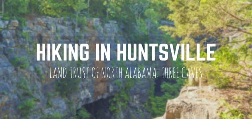 Huntsville Hiking: Land Trust of North Alabama Three Caves