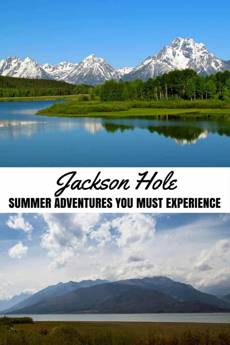 Jackson Hole Summer Adventures You Must Experience