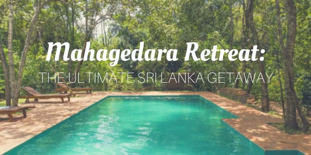Mahagedara Retreat: The Ultimate Sri Lanka Getaway