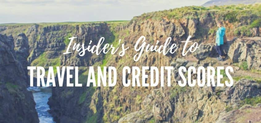 An Insider's Guide to Travel and Credit Scores