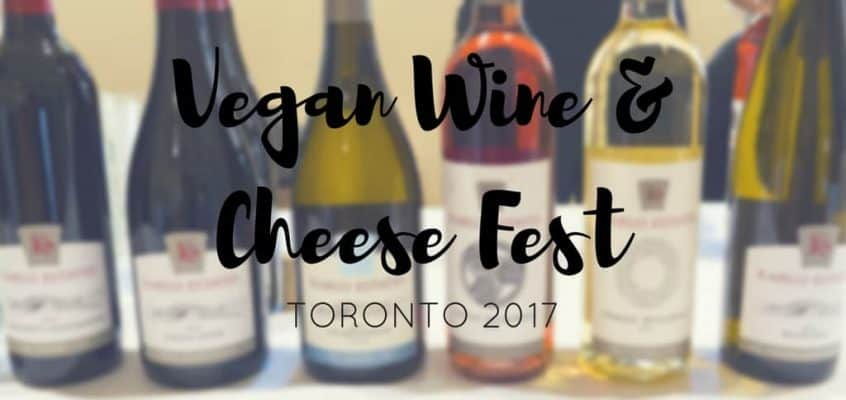 Vegan Wine and Cheese Fest Toronto 2017