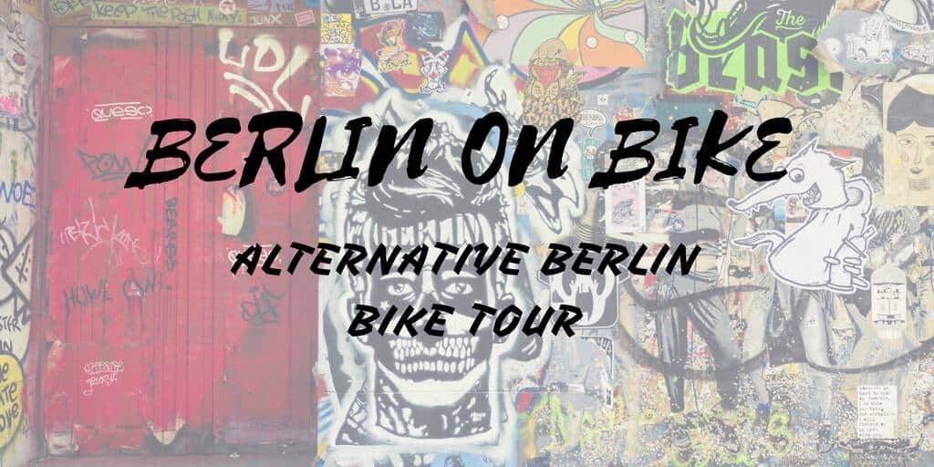 Berlin on Bike: Alternative Berlin Bike Tour