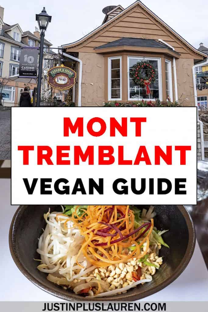 If you follow a vegan or vegetarian diet (or you love plant-based meals!), here's everything that you can eat at Mont Tremblant. These are all the vegan-friendly restaurants in the Mont Tremblant pedestrian village. #Quebec #MontTremblant #Vegan #Restaurant #Vegetarian #Travel