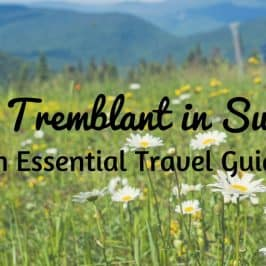 Mont Tremblant in Summer: An Essential Travel Guide