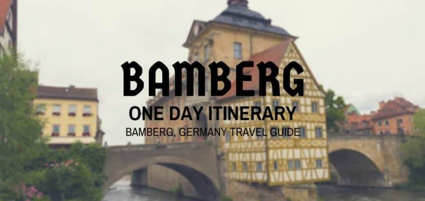 Bamberg One Day Itinerary – Bamberg Travel Guide