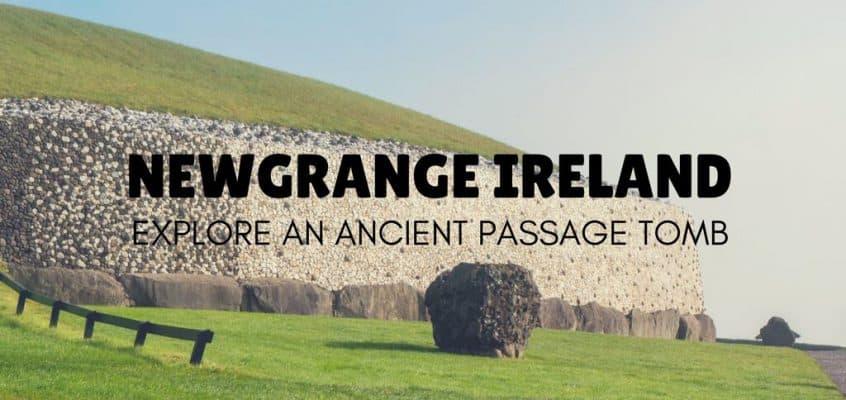 Newgrange Ireland: Ancient Irish Passage Tomb