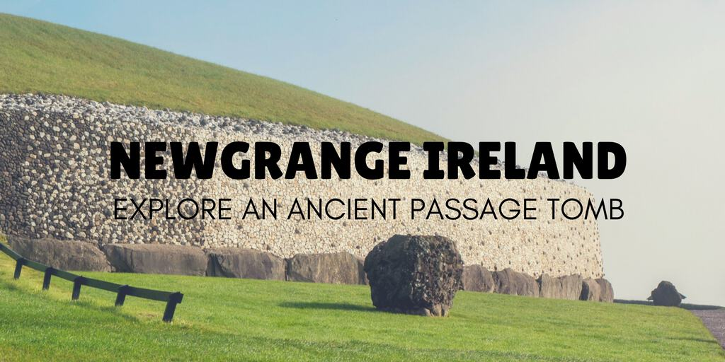 Newgrange Ireland Ancient Irish Passage Tomb Justin Plus Lauren