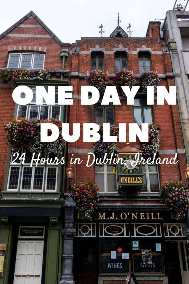One Day in Dublin - How to Spend 24 Hours in Dublin, Ireland