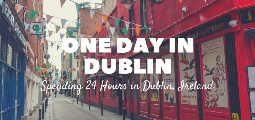 One Day in Dublin – How to Spend 24 Hours in Dublin