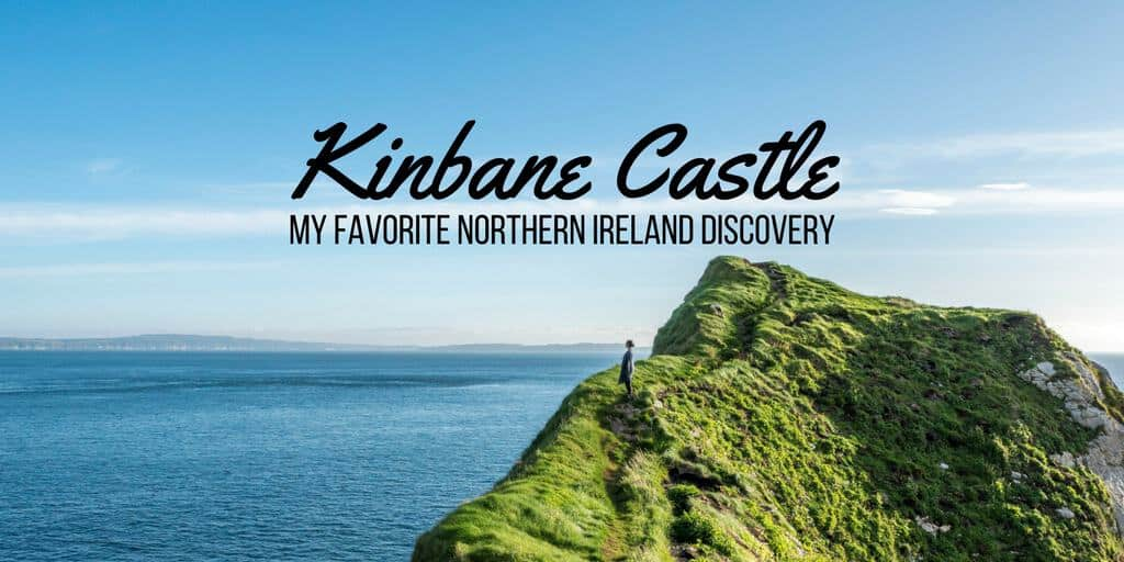 Kinbane Castle: My Favorite Northern Ireland Discovery