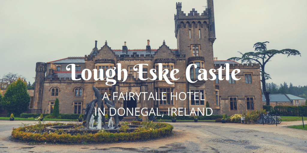 Lough Eske Castle: A Fairytale Hotel in Donegal Ireland
