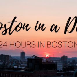 Boston in a Day – 24 Hours in Boston Travel Itinerary
