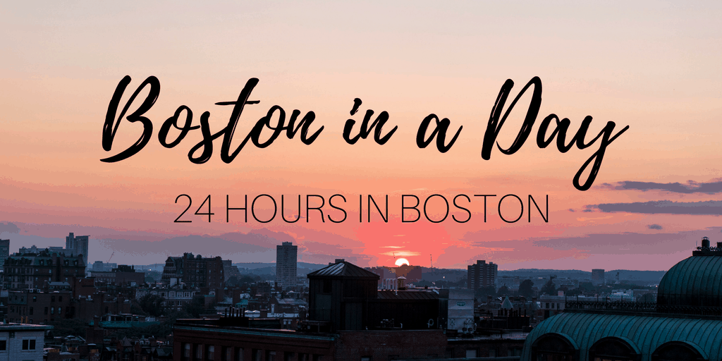 Boston in a Day | 24 Hours in Boston Travel Itinerary
