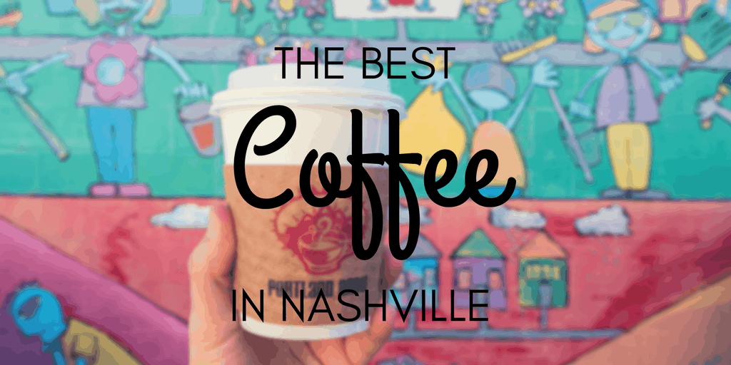 Best Coffee in Nashville, Tennessee