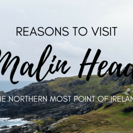 Reasons to Visit Malin Head, Ireland's Northernmost Point